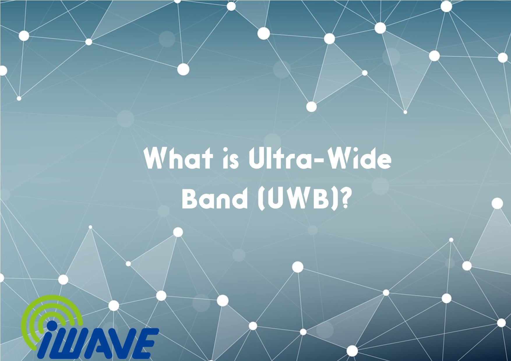 poster with What is Ultra-Wide Band (UWB)? title